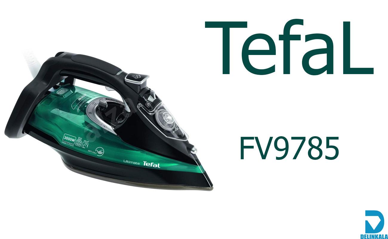 نگاهی کامل به اتو بخار تفال مدل FV9785